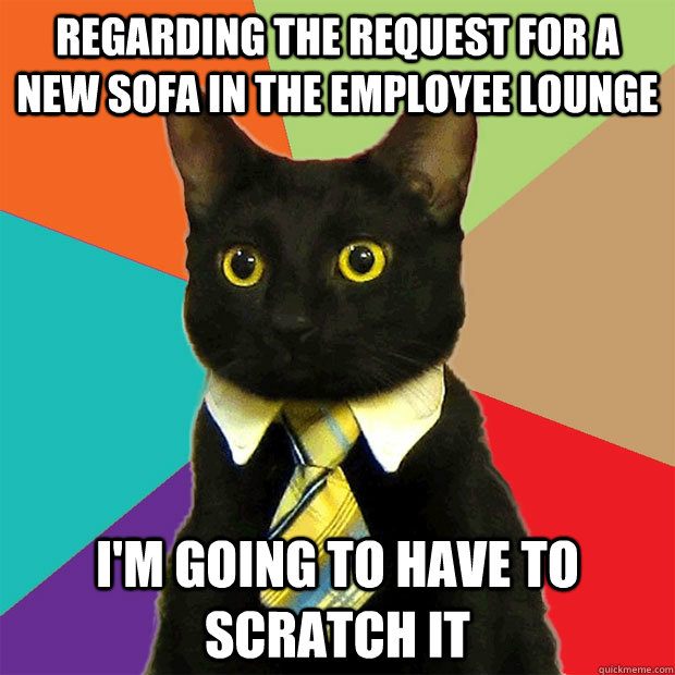 Regarding The Request For A New Sofa Cat Meme Cat Planet Cat Planet