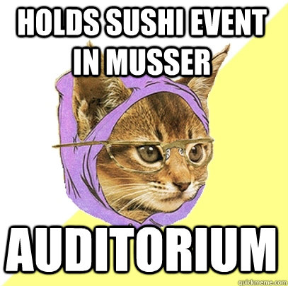 Holds Sushi Event In Musser Auditorium Cat Meme Cat Planet Cat