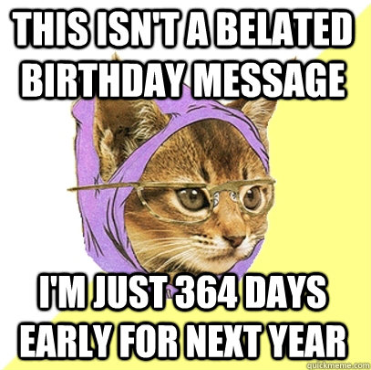 This isnt a belated birthday message this isn't a belated birthday message cat meme cat planet cat