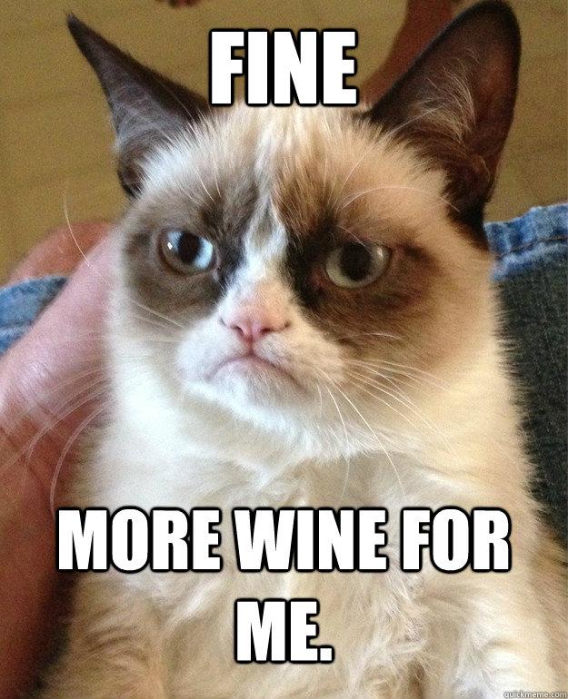 Fine More Wine for Me. fine more wine for me cat meme cat planet cat planet