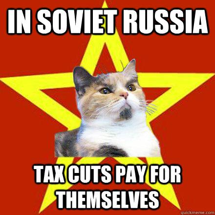 IN SOVIET RUSSIA tax cuts in soviet russia tax cuts cat meme cat planet cat planet