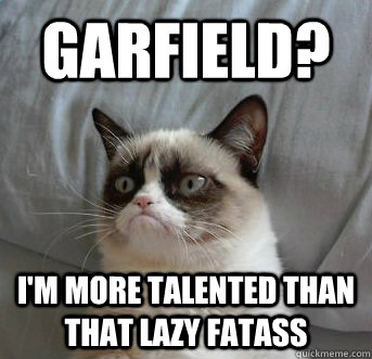 Garfield I M More Talented Cat Meme Cat Planet Cat Planet