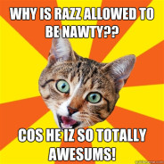 Why Is RazZ Allowed To Be Nawty?? Cat Meme