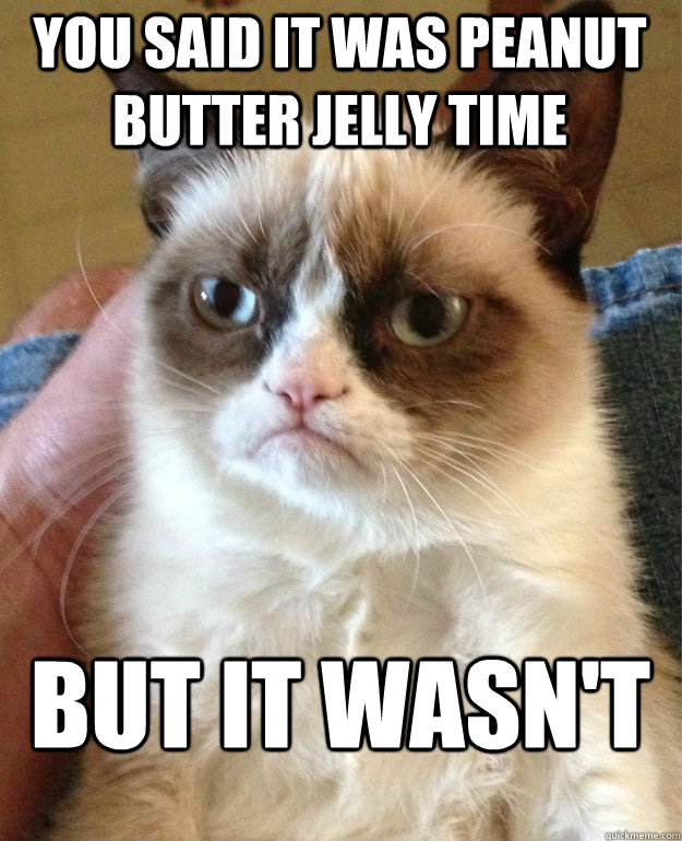 You said it was peanut butter